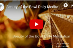 Beauty of the Bowl Daily Meditation